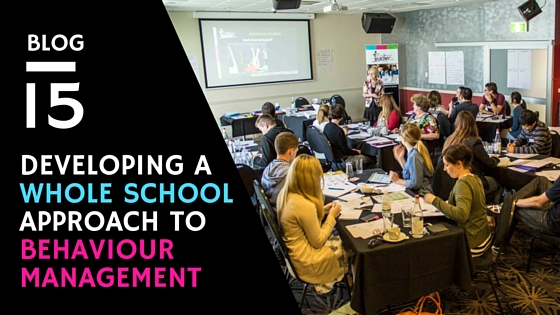 Developing a Whole School Approach to Behaviour Management