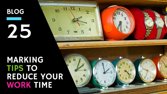 Marking Tips To Reduce Your Work Time