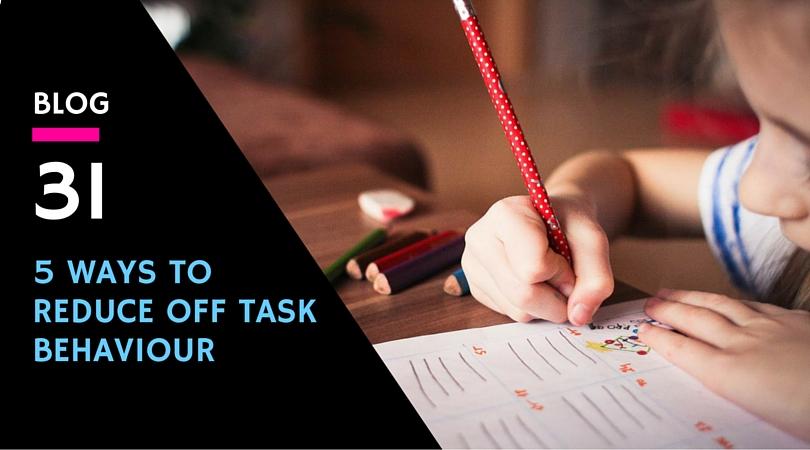 5 Ways To Reduce off-task behaviour