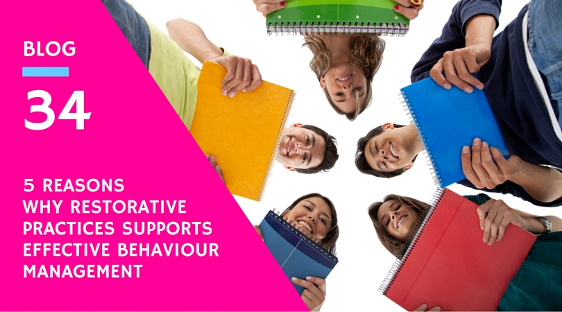 5 reasons why restorative practices supports effective behaviour management