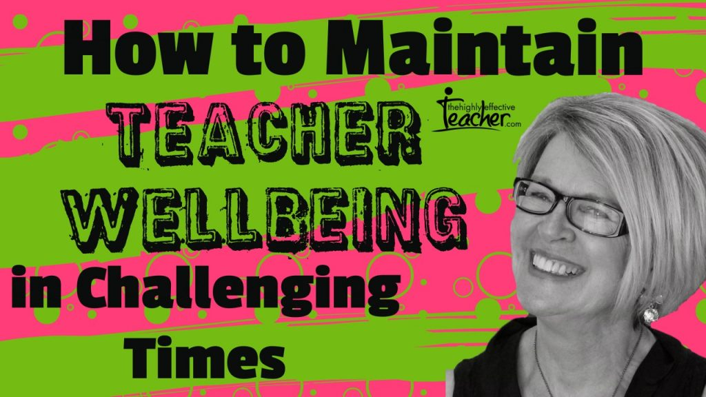 Maintain teacher wellbeing