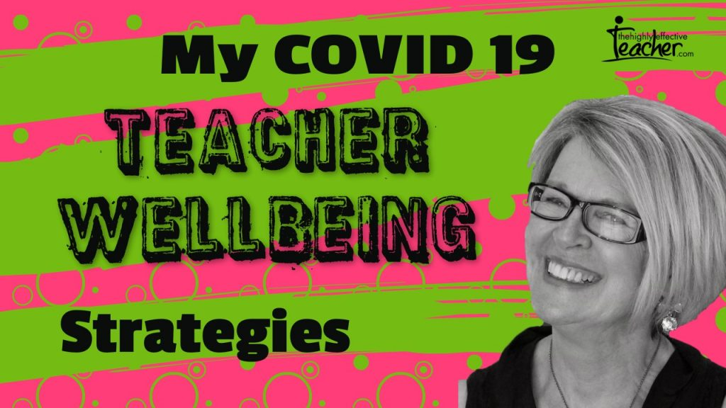 Covid 19 Teacher Wellbeing Strategies
