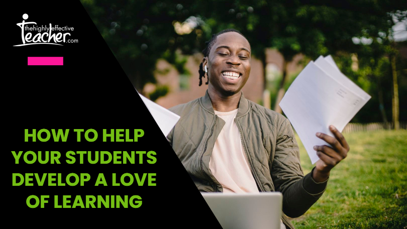 Help Your Students have a love of learning