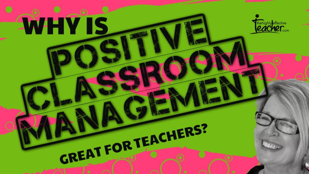 Why Positive Classroom Management Is Good For Teacher Wellbeing