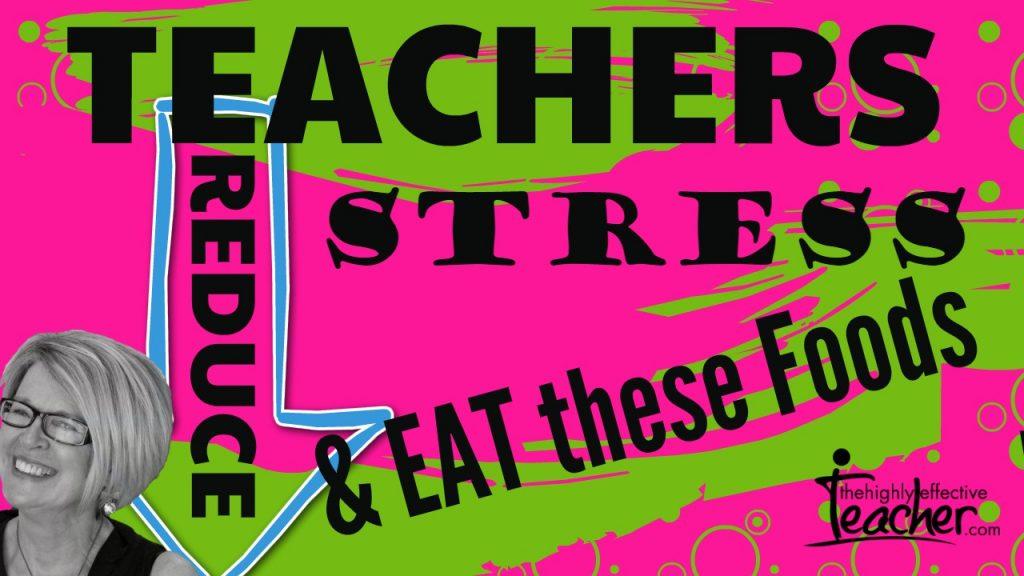 Foods For Teacher Stress