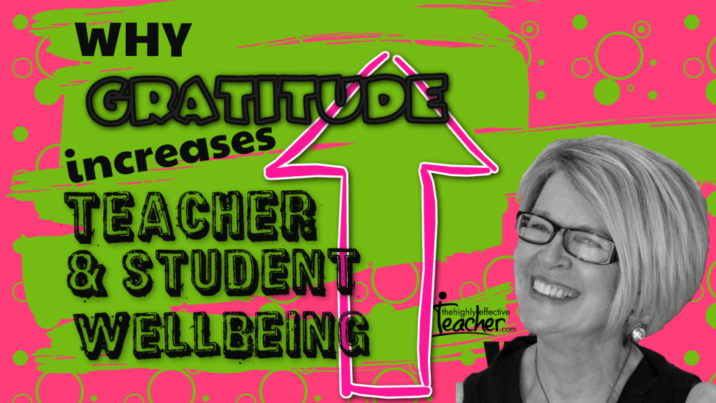 Why Gratitude Increase Student & Teacher Wellbeing